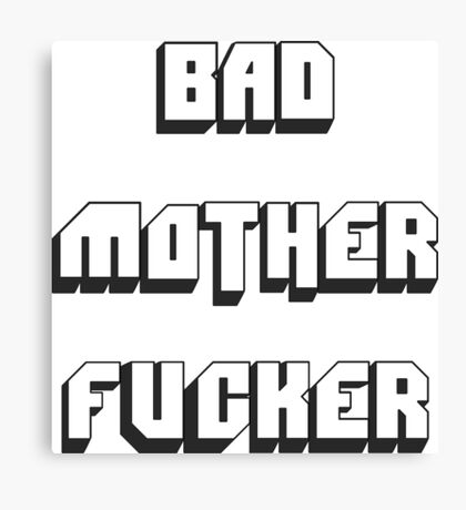 BAD MOTHER FUCKER 2 Canvas Print