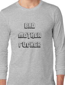 BAD MOTHER FUCKER 2 Long Sleeve T-Shirt