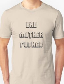 BAD MOTHER FUCKER 2 T-Shirt
