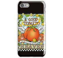 A Good Tomato is a Little Slice of Heaven iPhone Case/Skin