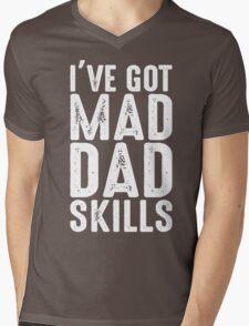 I've Got Mad Dad Skills  Mens V-Neck T-Shirt