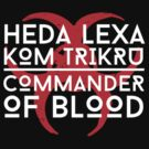Commander Of Blood by Atomic Octopus  Designs