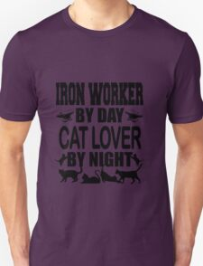 IRON WORKER BY DAY CAT LOVER BY NIGHT T-Shirt