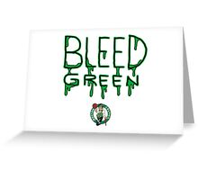 BLEED GREEN BOSTON CELTICS Greeting Card