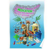 Sought Through Prayer and Medication Poster