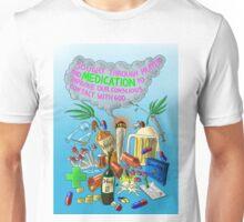 Sought Through Prayer and Medication Unisex T-Shirt