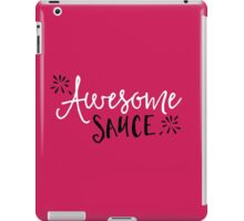Awesome Sauce Funny Quote iPad Case/Skin