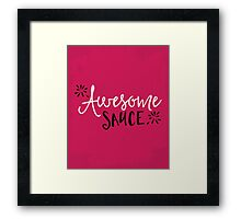 Awesome Sauce Funny Quote Framed Print