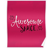 Awesome Sauce Funny Quote Poster
