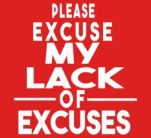 Excuse my lack of excuses by mariatorg