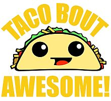 Taco Bout Awesome Photographic Print