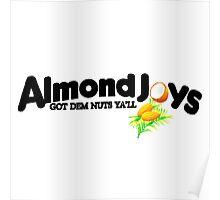 Almond Joys Got Dem Nuts Ya'll Poster