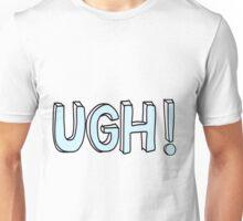 UGH!  Unisex T-Shirt