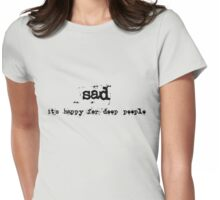 sad Womens Fitted T-Shirt
