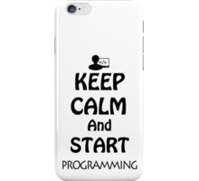 KEEP CALM AND START PROGRAMMING iPhone Case/Skin