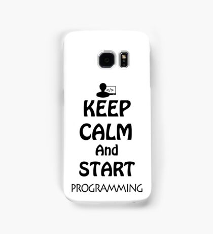 KEEP CALM AND START PROGRAMMING Samsung Galaxy Case/Skin