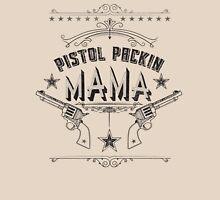 Pistol Packin Mama Unisex T-Shirt