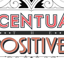 Accentuate the Positives Sticker
