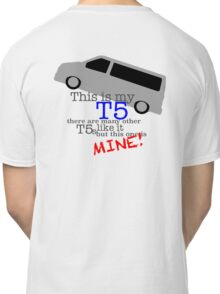 This is my T5  Classic T-Shirt