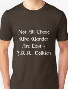 Lord of the Rings - Tolkien Quote Unisex T-Shirt