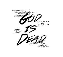 God Is Dead (And We Killed Him) Photographic Print