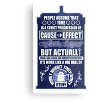 Doctor Who - Blink - People assume that time is a strict progression of cause to effect (WoodTexture) Metal Print
