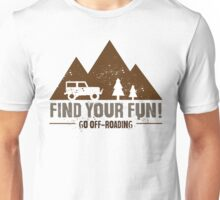 Find Your Fun Go Off-roading Unisex T-Shirt
