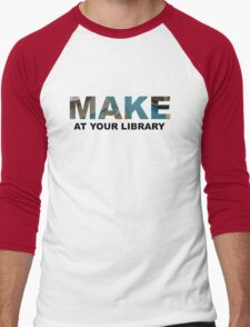Make At Your Library Men's Baseball ¾ T-Shirt