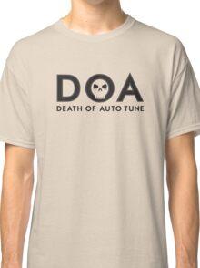 D.O.A. / Death of Auto-Tune Classic T-Shirt