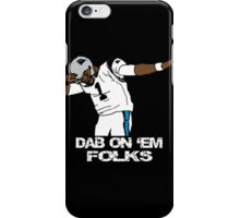 Dab On 'em Folks White iPhone Case/Skin