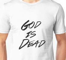 God Is Dead  Unisex T-Shirt