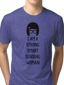 Tina Belcher: I Am A Strong Smart Sensual Woman Tri-blend T-Shirt