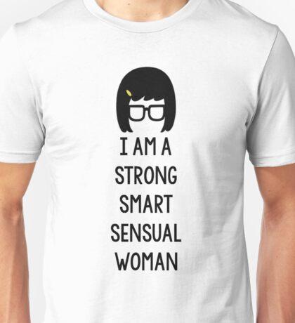 Tina Belcher: I Am A Strong Smart Sensual Woman Unisex T-Shirt