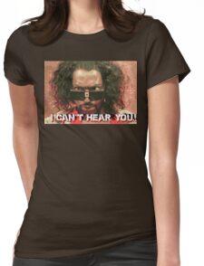 The Last Dragon - Sho Nuff can't hear you Womens Fitted T-Shirt