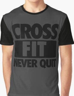 CROSS FIT NEVER QUIT Graphic T-Shirt