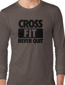 CROSS FIT NEVER QUIT Long Sleeve T-Shirt