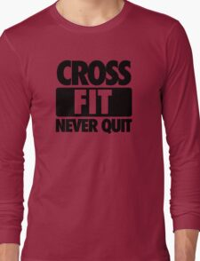 CROSS FIT NEVER QUIT Long Sleeve T-Shirt
