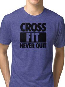 CROSS FIT NEVER QUIT Tri-blend T-Shirt