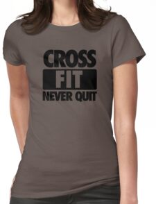 CROSS FIT NEVER QUIT Womens Fitted T-Shirt