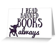 I read banned books always Greeting Card