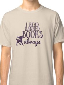 I read banned books always Classic T-Shirt