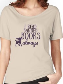 I read banned books always Women's Relaxed Fit T-Shirt