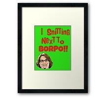 Snitting Next to Borpo! Framed Print