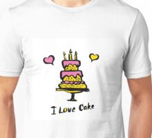 cake and the inscription I love cake Unisex T-Shirt
