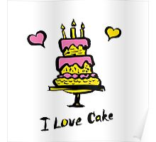 cake and the inscription I love cake Poster