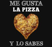 Me gusta La pizza y lo sabes Tshirt Funny pizzas lovers Women's Relaxed Fit T-Shirt
