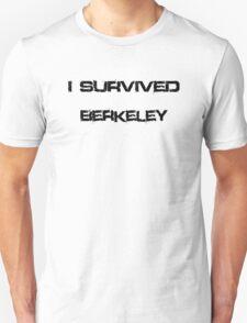 I Survived Berkeley T-Shirt