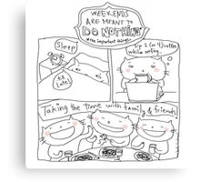 Weekend ... do Nothing ! / Cat doodles Canvas Print