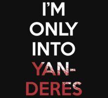 I'm Only Into Yanderes Anime Manga Shirt by KusanagiOtaku