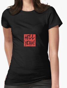 Hell yeah! Womens Fitted T-Shirt